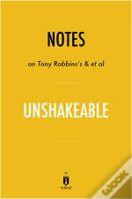 Notes On Tony Robbins'S & Et Al Unshakeable By Instaread