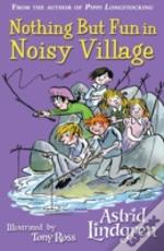 Nothing But Fun In Noisy Village
