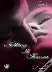 Nothing Is Forever T.2