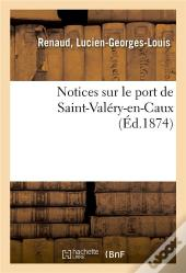 Notices Sur Le Port De Saint-Valery-En-Caux