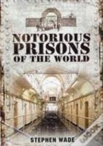 Notorious Prisons Of The World