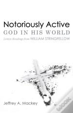 Notoriously Active-God In His World
