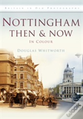 Nottingham Then & Now