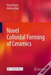 Novel Colloidal Forming Of Ceramics