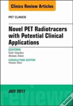 Wook.pt - Novel Pet Radiotracers With Potential Clinical Applications, An Issue Of Pet Clinics