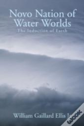 Novo Nation Of Water Worlds: The Inducti