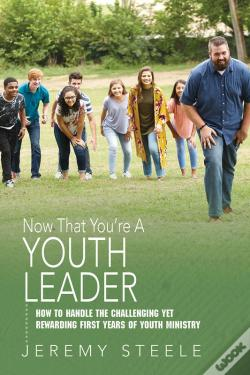 Wook.pt - Now That You'Re A Youth Leader