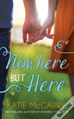 Nowhere But Here (Nowhere But Here - Book 1)
