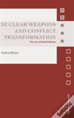 Nuclear Weapons And Conflict Transformation