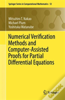 Numerical Verification Methods And Computer-Assisted Proofs For Partial Differential Equations