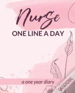 Nurse One Line A Day One Year Diary