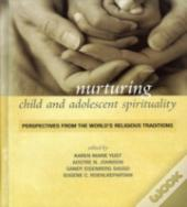 Nurturing Child And Adolescent Spirituality