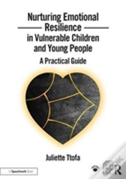 Nurturing Emotional Resilience In Vulnerable Children