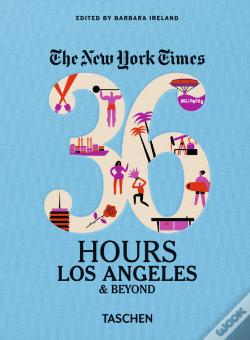 Wook.pt - NYT. 36 HOURS. LOS ANGELES & BEYOND