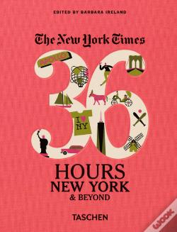 Wook.pt - NYT. 36 HOURS. NEW YORK & BEYOND