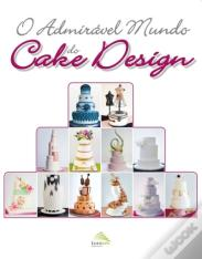 O Admirável Mundo do Cake Design