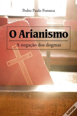 Wook.pt - O Arianismo