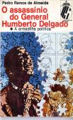 O Assassínio do General Humberto Delgado
