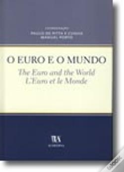 Wook.pt - O Euro e o Mundo. The Euro and the World. L'Euro et le Monde.