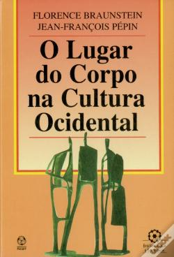 Wook.pt - O Lugar do Corpo na Cultura Ocidental