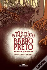 O Mágico Do Barro Preto