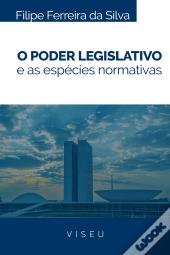 O Poder Legislativo E As Espécies Normativas
