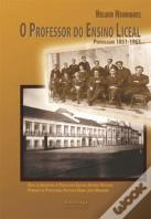 O Professor do Ensino Liceal. Portalegre (1851-1963)