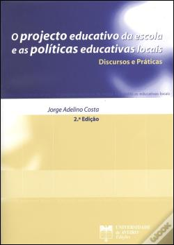Wook.pt - O Projecto Educativo da Escola e as Políticas Educativas Locais