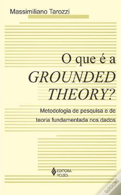 Wook.pt - O Que é a Grounded Theory