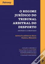 O Regime Jurídico do Tribunal Arbitral do Desporto