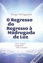 O Regresso do Regresso à Madrugada de Luz