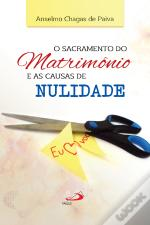 O Sacramento Do Matrimônio E As Causas Da Nulidade