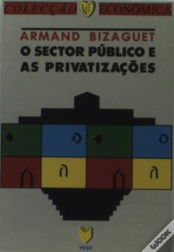 Wook.pt - O Sector Público e as Privatizações