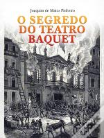 O Segredo do Teatro Baquet