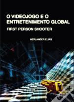 O Videojogo e o Entretenimento Global: 1st Person Shooter