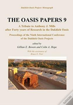Wook.pt - Oasis Papers Ix: Proceedings Of The Ninth International Dakhleh Oasis Project Conference. Papers Presented In Honour Of Anthony J. Mills