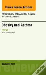 Obesity And Asthma, An Issue Of Immunology And Allergy Clinics