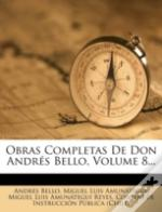 Obras Completas De Don Andres Bello, Volume 8...