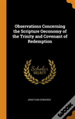 Observations Concerning The Scripture Oeconomy Of The Trinity And Covenant Of Redemption