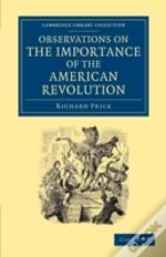 Observations On The Importance Of The American Revolution