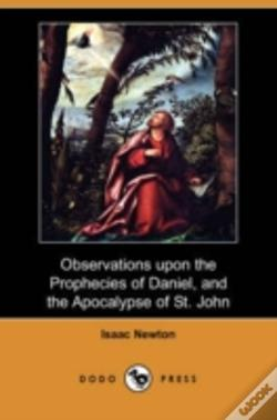 Wook.pt - Observations Upon The Prophecies Of Daniel, And The Apocalypse Of St. John (Dodo Press)