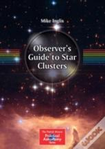 Observer'S Guide To Star Clusters