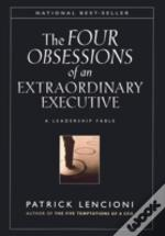 Obsessions Of An Extraordinary Executive
