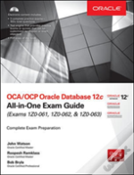 Oca/Ocp Oracle Database 12c All-In-One Exam Guide