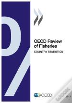 Ocde Review Of Ficheries : Country Statistics 2013