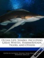 Ocean Life: Sharks, Including Great Whites, Hammerheads, Tigers, And Others