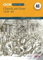 Ocr A Level History A: Church And State, 1529-1589