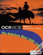 Ocr Gcse History A Schools History Project: The American West 1840-95student Book