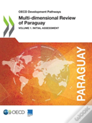 Oecd Development Pathways Multi-Dimensional Review Of Paraguay