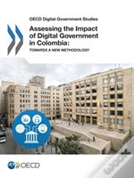Oecd Digital Government Studies Assessing The Impact Of Digital Government In Colombia